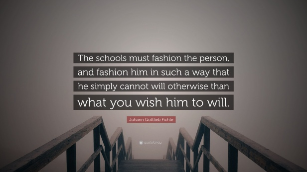 1907998-Johann-Gottlieb-Fichte-Quote-The-schools-must-fashion-the-person