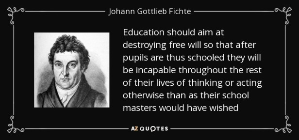 quote-education-should-aim-at-destroying-free-will-so-that-after-pupils-are-thus-schooled-johann-gottlieb-fichte-69-87-88
